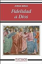 Fidelidad a Dios (Patmos) (Spanish Edition)