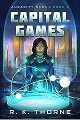 Capital Games (Audacity Saga Book 2) Kindle Edition