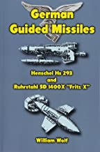 """German Guided Missiles: Henschel Hs 293 and Ruhrstahl SD 1400X """"Fritz X"""""""