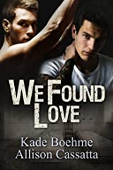 We Found Love Kindle Edition