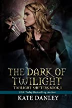 The Dark of Twilight (Twilight Shifters Fantasy Trilogy Book 1) (English Edition)
