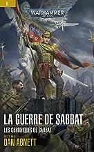 La Guerre de Sabbat (Les Chroniques de Sabbat: Warhammer 40,000 t. 1)