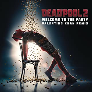 Welcome to the Party (Valentino Khan Remix) [Explicit]
