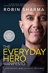 The Everyday Hero Manifesto: Activate Your Positivity, Maximize Your Productivity, Serve The World Kindle Edition