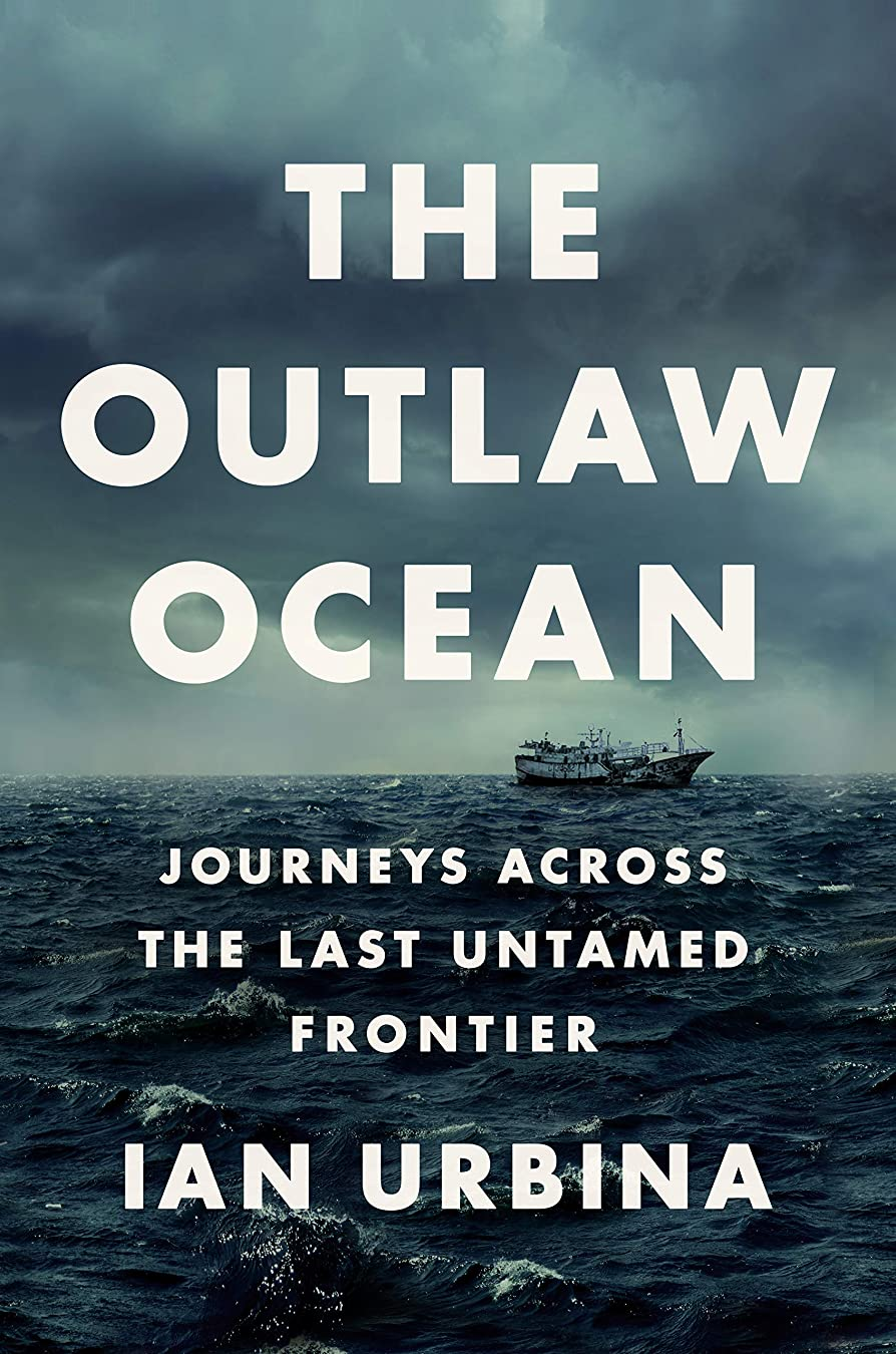 周辺仮説寺院The Outlaw Ocean: Journeys Across the Last Untamed Frontier (English Edition)
