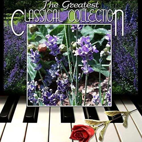 The Greatest Classical Collection - Essential Classical Music