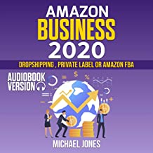 Amazon Business 2020: Dropshipping, Private Label or Amazon FBA