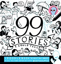 99 Stories I Could Tell: A Doodlebook To Help You Create
