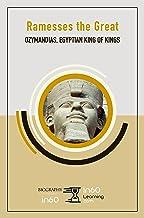 Ramesses the Great: Ozymandias, Egyptian King of Kings