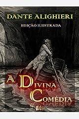 A Divina Comédia [Ilustrado] [Com notas e índice ativo] eBook Kindle