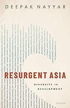 Resurgent Asia: Diversity in Development (WIDER Studies in Development Economics)