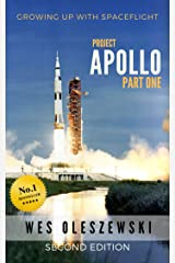 Growing Up With Spaceflight- Apollo Part One Kindle Edition