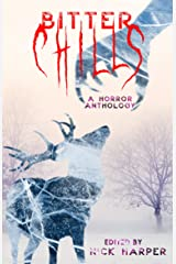 Bitter Chills: A Horror Anthology Kindle Edition