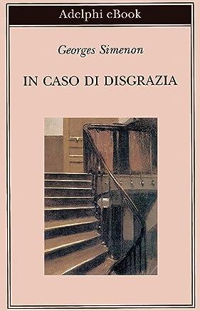 In caso di disgrazia (Biblioteca Adelphi Vol. 409)