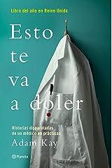 Esto te va a doler: Historias disparatadas de un médico residente (No Ficción) (Spanish Edition) Kindle Edition