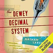 The Dewey Decimal System: A Dewey Decimal Novel (Dewey Decimal, Book 1)