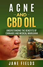 Acne & CBD OIL :: Understanding the Benefits of Cannabis & Medical Marijuana: How to Best Treat Acne, Pimples and Skin iss...