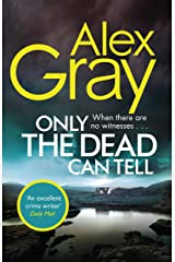Only the Dead Can Tell: Book 15 in the Sunday Times bestselling detective series (DSI William Lorimer) Kindle Edition