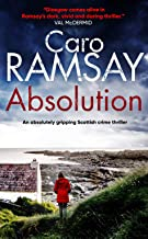 ABSOLUTION an absolutely gripping Scottish crime thriller with a stunning climax (Detectives Anderson and Costello Mystery...
