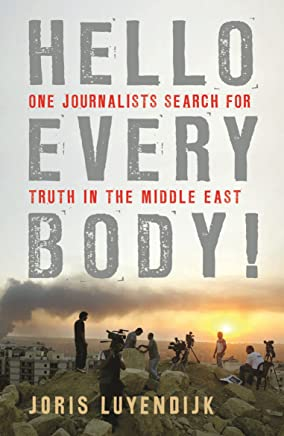 Hello Everybody!: One Journalist's Search for Truth in the Middle East (English Edition)