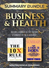 Summary Bundle: Business & Health | Readtrepreneur Publishing: Includes Summary of The 10X Rule & Summary of The 4-Hour Body