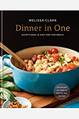 Dinner in One: Exceptional & Easy One-Pan Meals Hardcover