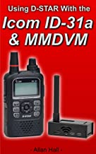 Using D-STAR with the Icom ID-31a & MMDVM