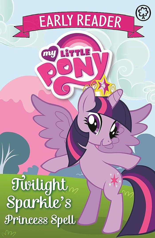 感嘆符主人汚染されたTwilight Sparkle's Princess Spell: Book 1 (My Little Pony Early Reader) (English Edition)