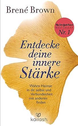 Entdecke deine innere Stärke: Wahre Heimat in dir selbst und Verbundenheit mit anderen finden (German Edition)