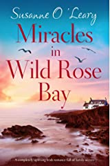 Miracles in Wild Rose Bay: A completely uplifting Irish romance full of family secrets (Sandy Cove Book 6) Kindle Edition
