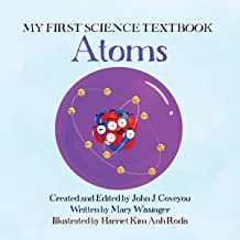 My First Science Textbook: Atoms | A Science Book for Kids!