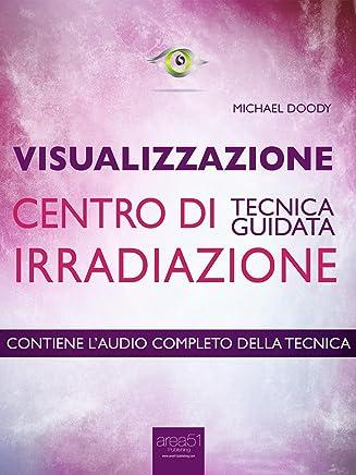 Visualizzazione. Centro di irradiazione: Tecnica guidata