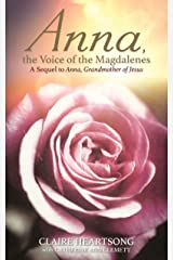 Anna, the Voice of the Magdalenes: A Sequel to Anna, Grandmother of Jesus (English Edition) Format Kindle