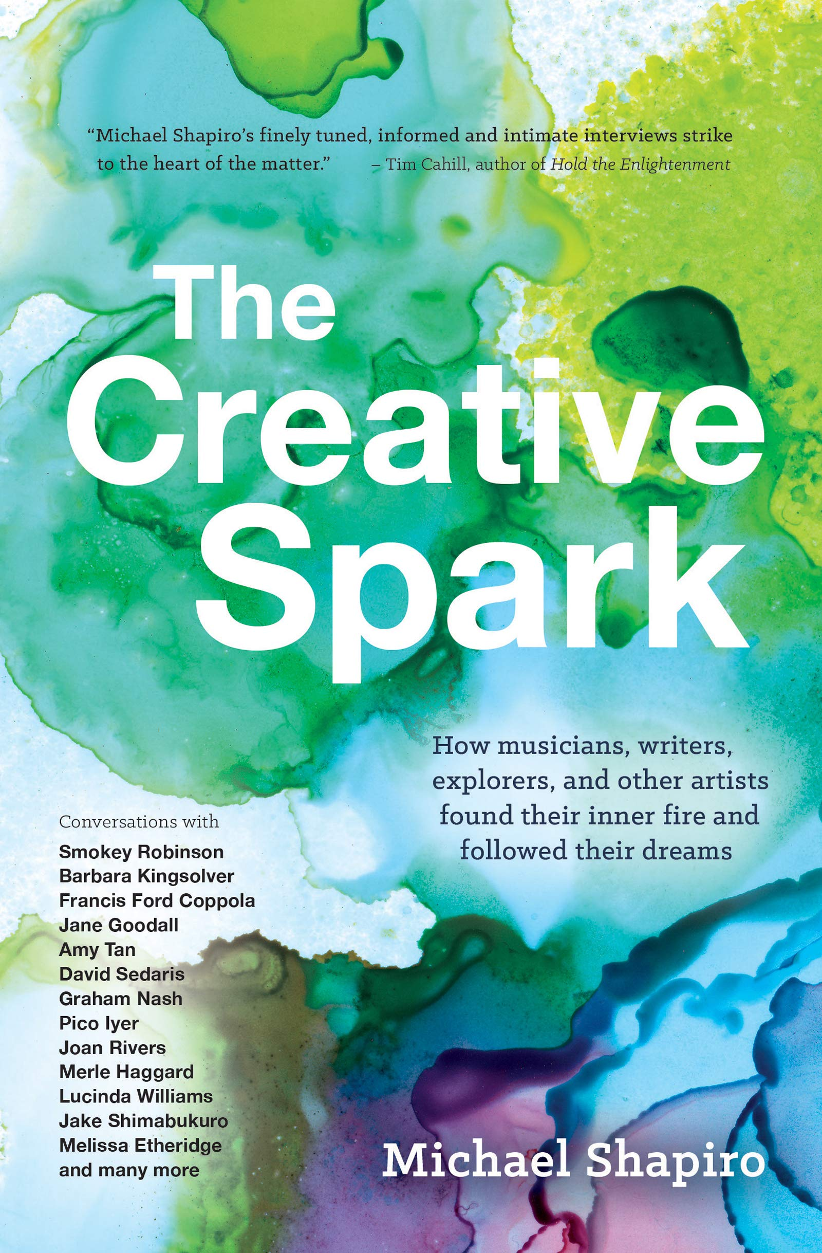 Download The Creative Spark: How Musicians, Writers, Explorers, And Other Artists Found Their Inner Fire And Followed Their Dreams 