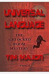 Universal Language: The Airlocked Room Mystery (NP Novella) Kindle Edition