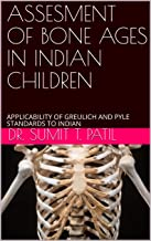 ASSESMENT OF BONE AGES IN INDIAN CHILDREN: APPLICABILITY OF GREULICH AND PYLE STANDARDS TO INDIAN