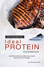 The Essential Ideal Protein Cookbook: Protein-Packed and Delicious Recipes for Dinner