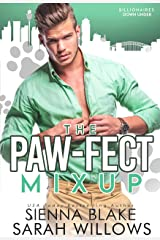 The Pawfect Mix-up: An Enemies-to-Lovers Contemporary Romance (Billionaires Down Under) Kindle Edition