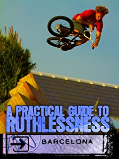 Practical Guide to Ruthlessness - Barcelona