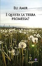 È questa la terra promessa? (Italian Edition)