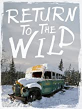 Return to the Wild - The Chris McCandless Story