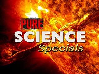 Pure Science Specials: Season 1