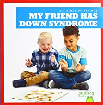 My Friend Has Down Syndrome (Bullfrog Books: All Kinds of Friends)