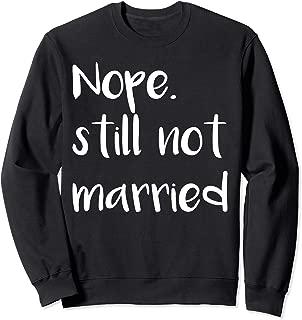 still not married sweatshirt