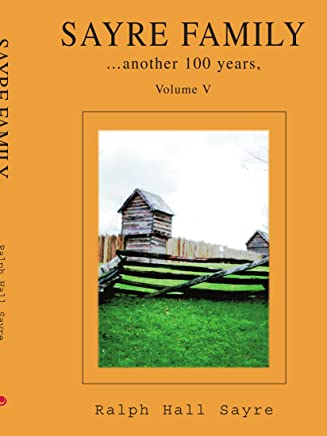 Sayre Family: Another 100 Years: 5