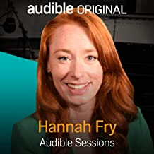 Hannah Fry: Audible Sessions: FREE Exclusive Interview