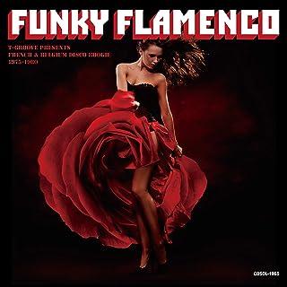 FUNKY FLAMENCO : T-GROOVE PRESENTS FRENCH & BELGIUM DISCO BOOGIE 1975-1980 [日本独自企画盤]