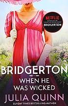 Bridgerton: When He Was Wicked (Bridgertons Book 6): Inspiration for the Netflix Original Series Bridgerton (Bridgerton Fa...
