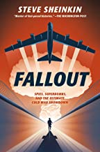 Fallout: Spies, Superbombs, and the Ultimate Cold War Showdown (English Edition)