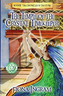 The Temple of the Crystal Timekeeper (The Chronicles of the Stone) (Volume 3)